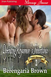Defending Rhyannon's Inheritance [Elinor's Stronghold 2] (Siren Publishing Menage Amour)