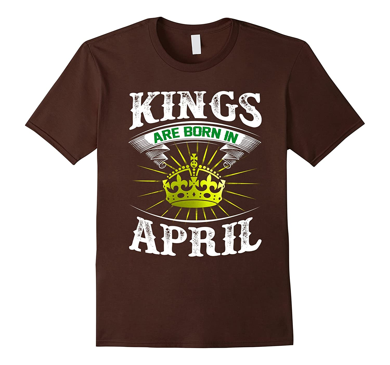 Kings are born in April Tshirt Birthday gifts-TH