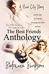 The Best Friends Anthology (A New City Story) Kindle Edition