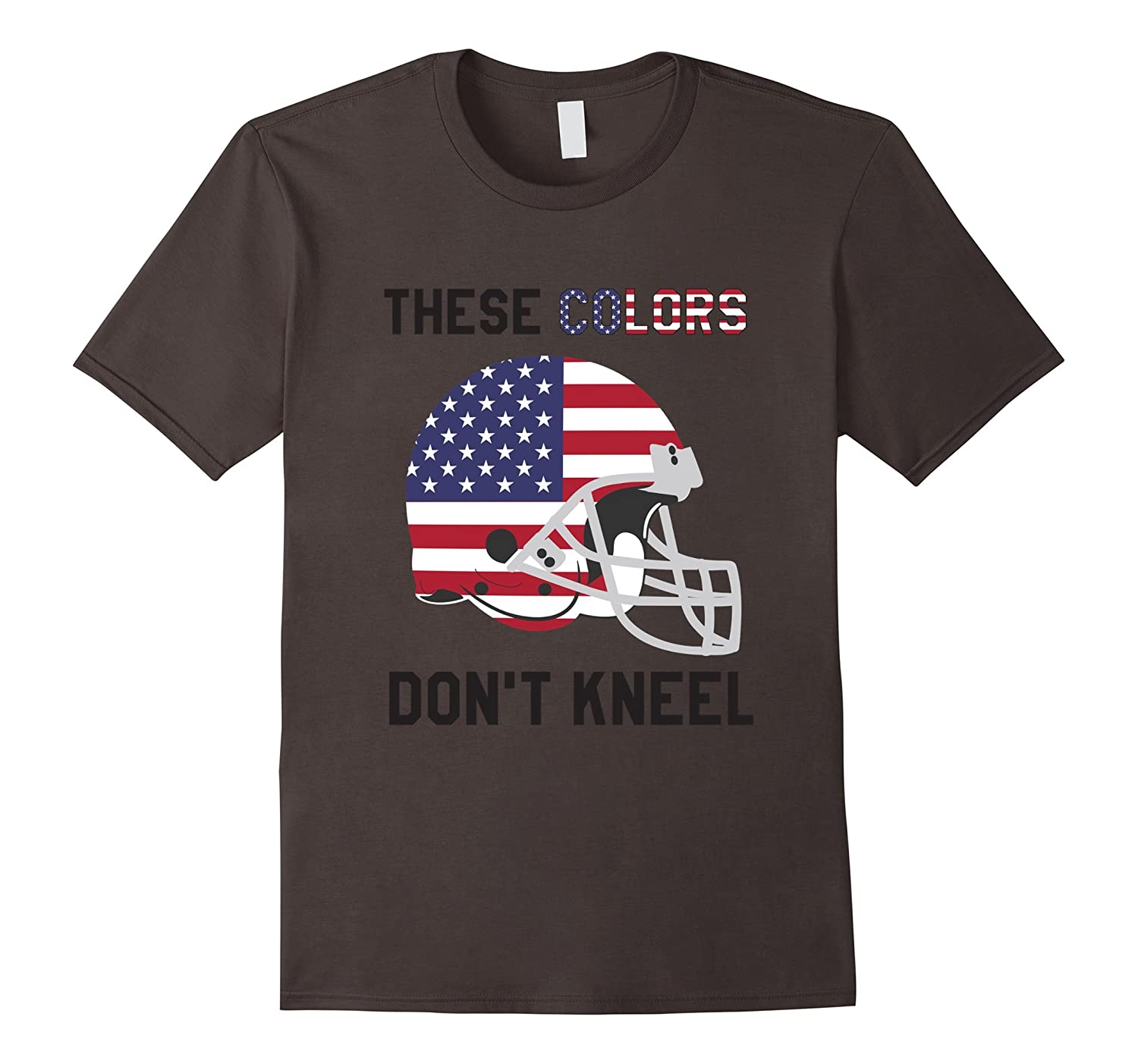 Flag Protest Anthem T-shirt These Colors Don't Kneel Tshirt-BN