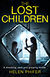The Lost Children: A shocking, dark and gripping thriller (Detective Lucy Harwin crime thriller series Book 1)