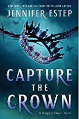 Capture the Crown (A Gargoyle Queen Novel) Kindle Edition