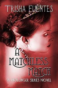 A Matchless Match (A Hollinger Series Novel Book 2)