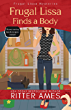 Frugal Lissa Finds a Body: A Cozy Mystery (Frugal Lissa Mysteries Book 1)