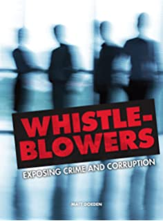 Whistle-Blowers: Exposing Crime and Corruption (Nonfiction - Young Adult)