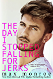 The Day I Stopped Falling for Jerks (Jerk Duet Book 1) (English Edition)