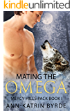 Mating the Omega (Mercy Hills Pack Book 1)