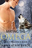 Mating the Omega (MM Gay Shifter Mpreg Romance) (Mercy Hills Pack Book 1)