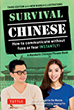Survival Chinese: How to Communicate without Fuss or Fear Instantly! (A Mandarin Chinese Language Phrasebook) (Survival Series)