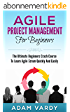 Agile Project Management For Beginners: The Ultimate Beginners Crash Course To Learn Agile Scrum Quickly And Easily (ITSM, Project Management, Computer ... Prince2, ITIL) (English Edition)