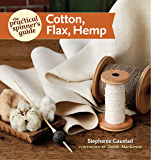 The Practical Spinner's Guide - Cotton, Flax, Hemp