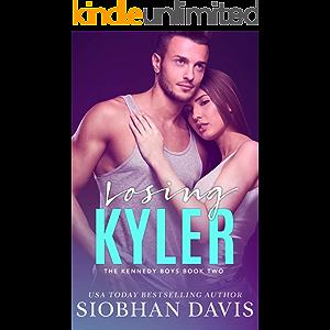 Losing Kyler: An Angsty Forbidden Romance (The Kennedy Boys Book 2)