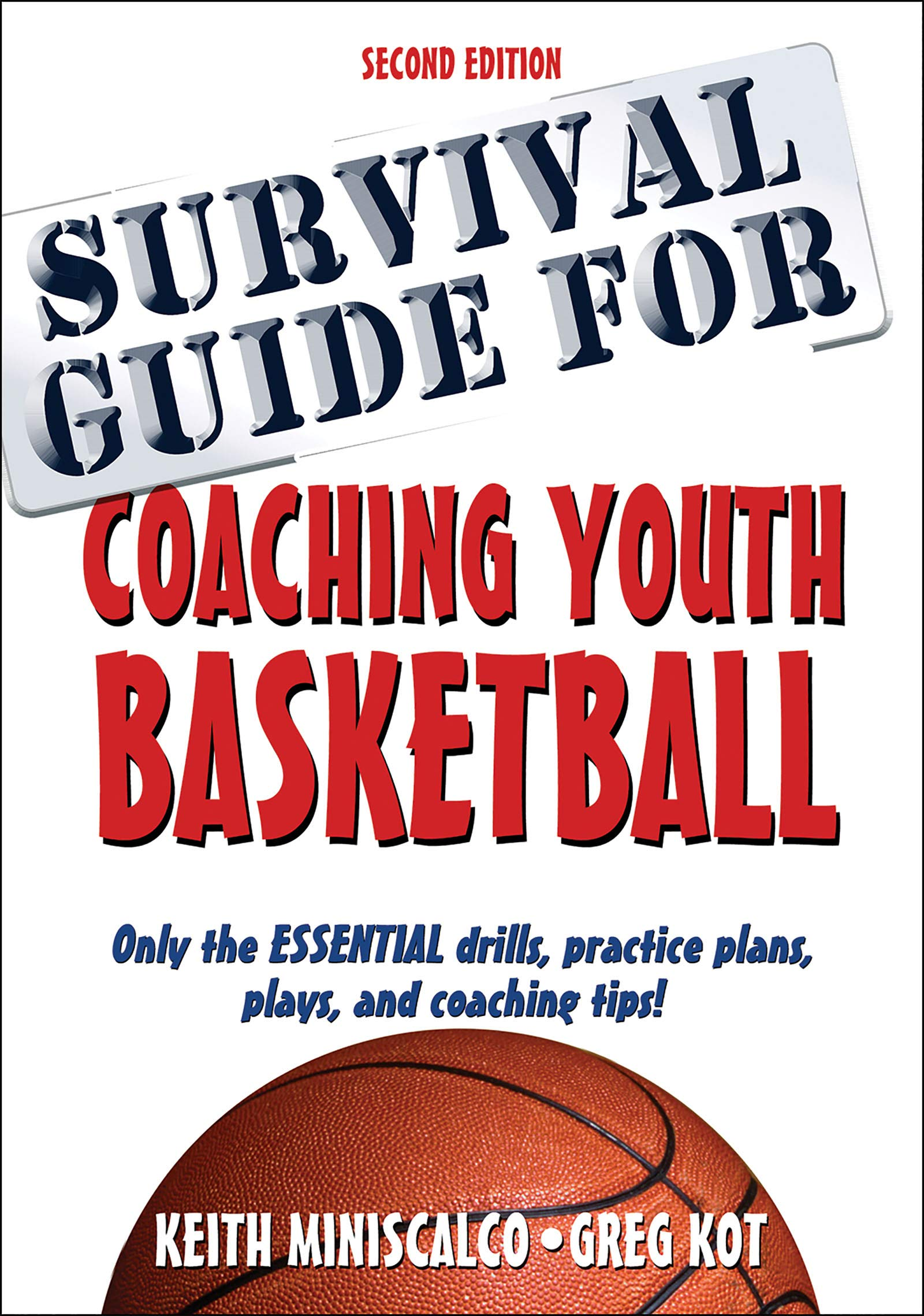 Survival Guide for Coaching Youth Basketball: Mr Keith Miniscalco, Greg  Kot: 9781492507130: Amazon.com: Books