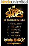 In Their Shoes: The Professional Collection: 5 Book Box Set (The Teacher, The Actor, The Model, The Artist & The Nurse)