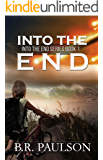 Into the End: An apocalyptic thriller
