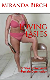 Loving Lashes: 3 Tales of Romantic Female Domination (English Edition)