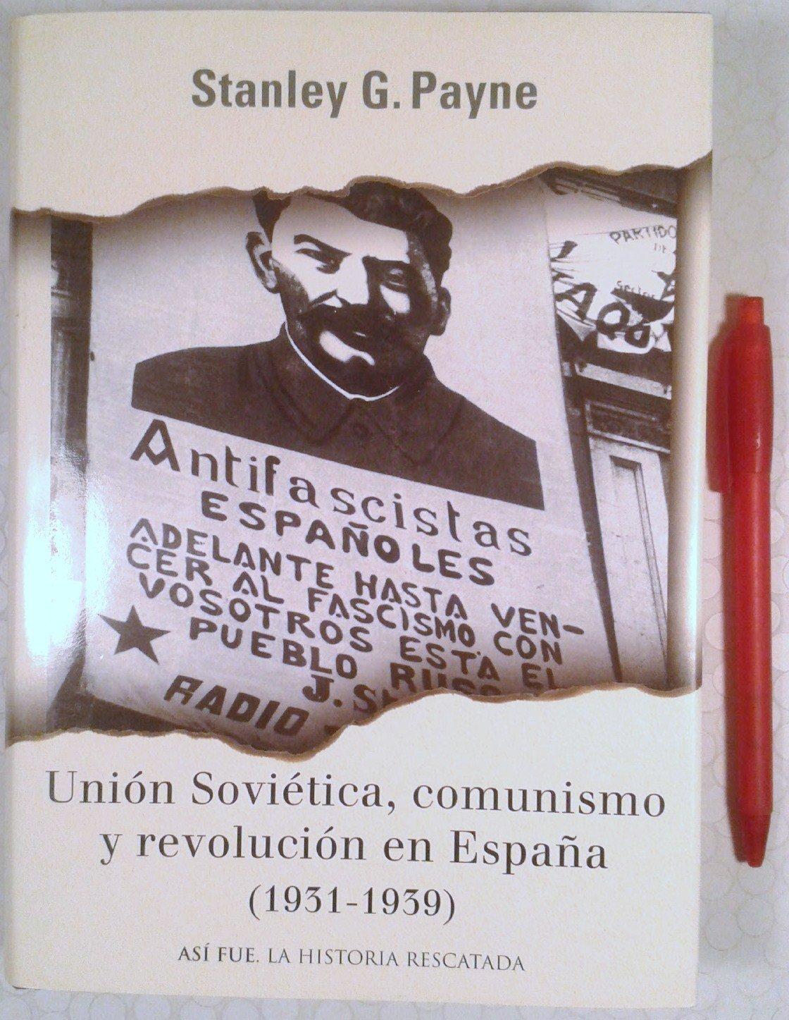 Union sovietica, comunismo y revolucion en España 1931-1939 Asi Fue: Amazon.es: Payne, Stanley G.: Libros