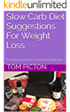 Slow Carb Diet Suggestions For Weight Loss: Tweaking Tim Ferriss's 4-Hour Body Diet