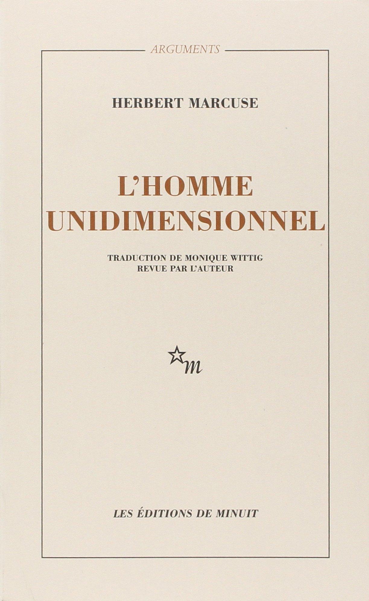 L'HOMME UNIDIMENSIONNEL Broché – 1 avril 1968 Herbert Marcuse L' HOMME UNIDIMENSIONNEL Editions de Minuit 2707303739
