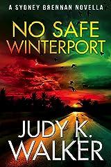 No Safe Winterport: A Sydney Brennan Novella (Sydney Brennan Mysteries Book 4) Kindle Edition