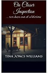 On Closer Inspection: ... ten days out of a lifetime (Bridge to Freedom Book 2) Kindle Edition