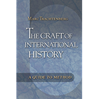 The Craft of International History: A Guide to Method (English Edition)