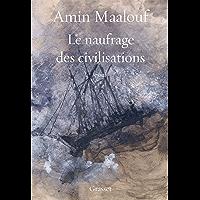 Le naufrage des civilisations : essai (essai français) (French Edition)