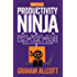 How to be a Productivity Ninja: Worry Less, Achieve More and Love What You Do (English Edition)