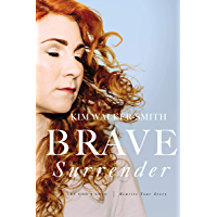 Brave Surrender: Let God's Love Rewrite Your Story