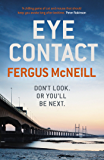 Eye Contact: The book that'll make you never want to look a stranger in the eye (DI Harland 1)