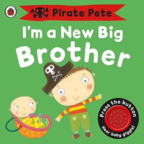 I'm a New Big Brother: A Pirate Pete book (Pirate Pete and Princess Polly)