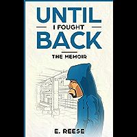 Until I Fought Back: The Memoir
