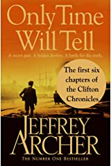 Only Time Will Tell: the first six chapters: The Clifton Chronicles Kindle Edition