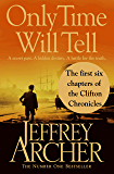 Only Time Will Tell: the first six chapters: The Clifton Chronicles