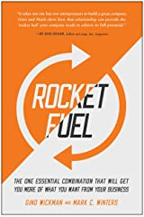 Rocket Fuel: The One Essential Combination That Will Get You More of What You Want from Your Business Paperback