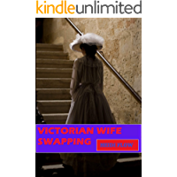 Victorian Wife Swapping: A bisexual historical erotica