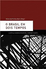 O Brasil em dois tempos: História, pensamento social e tempo presente