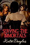 Serving the Immortals