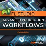 Adv. Production Workflows Course For FL Studio