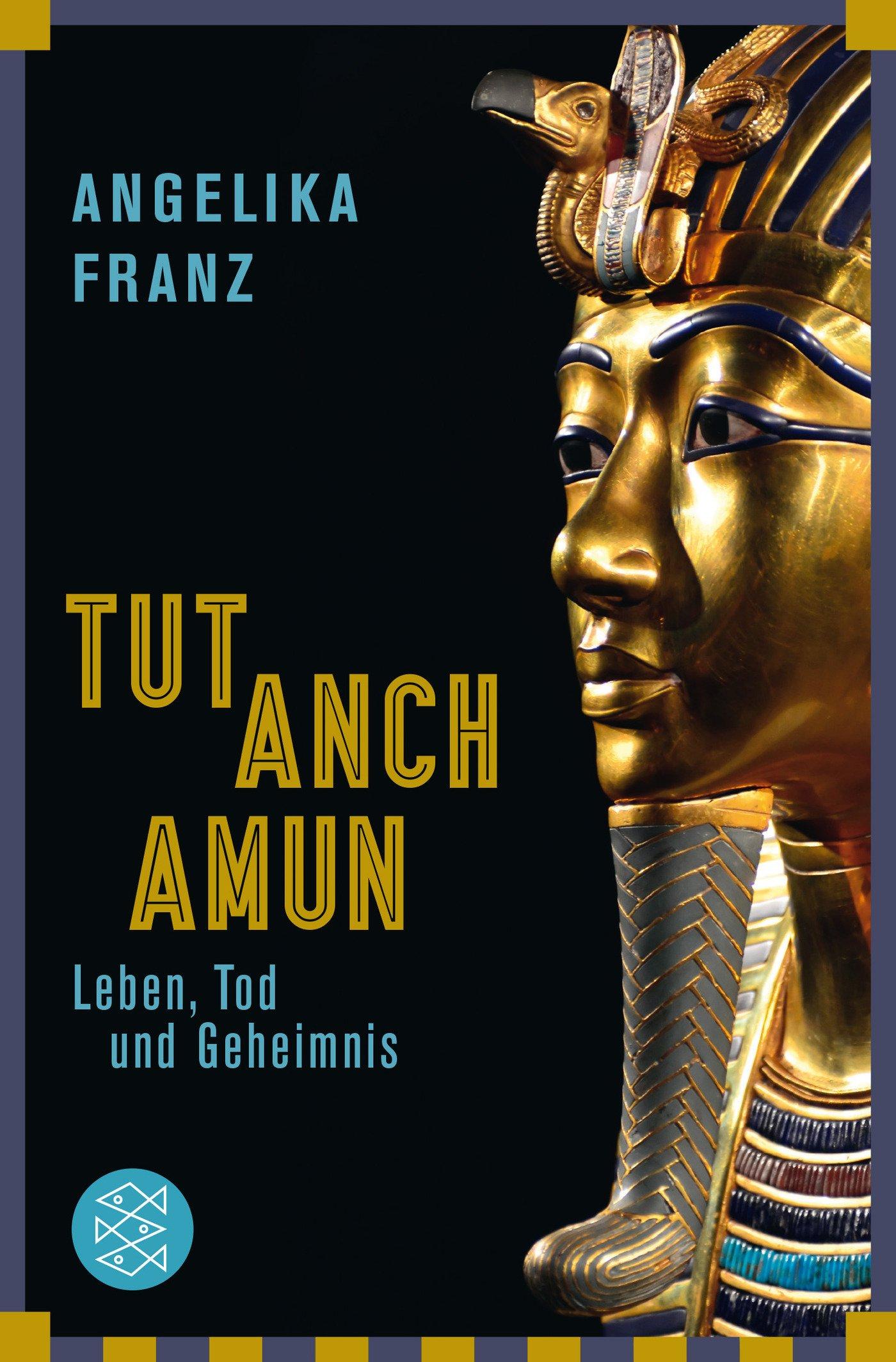 Tutanchamun: Leben, Tod und Geheimnis