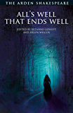 All's Well That Ends Well: Third Series (The Arden Shakespeare Third Series Book 3)