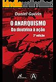 O Anarquismo: Da doutrina à ação - 2ª edição