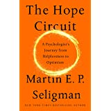 The Hope Circuit: A Psychologist's Journey from Helplessness to Optimism