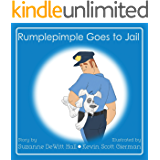 Rumplepimple Goes to Jail (The Adventures of Rumplepimple Book 2)