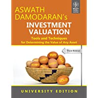 Investment Valuation: Tools and Techniques for Determining the Value of any Asset, University ed, 3ed