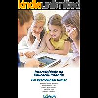 Interatividade na Educação Infantil: Por quê? Quando? Como?