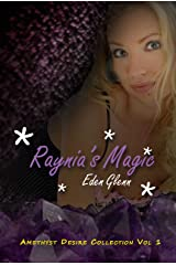 Raynia's Magic (Amethyst Desire Collection Vol 1) Kindle Edition