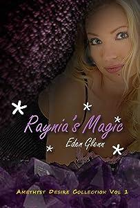 Raynia's Magic (Amethyst Desire Collection Vol 1)