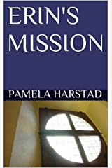 ERIN'S MISSION Kindle Edition