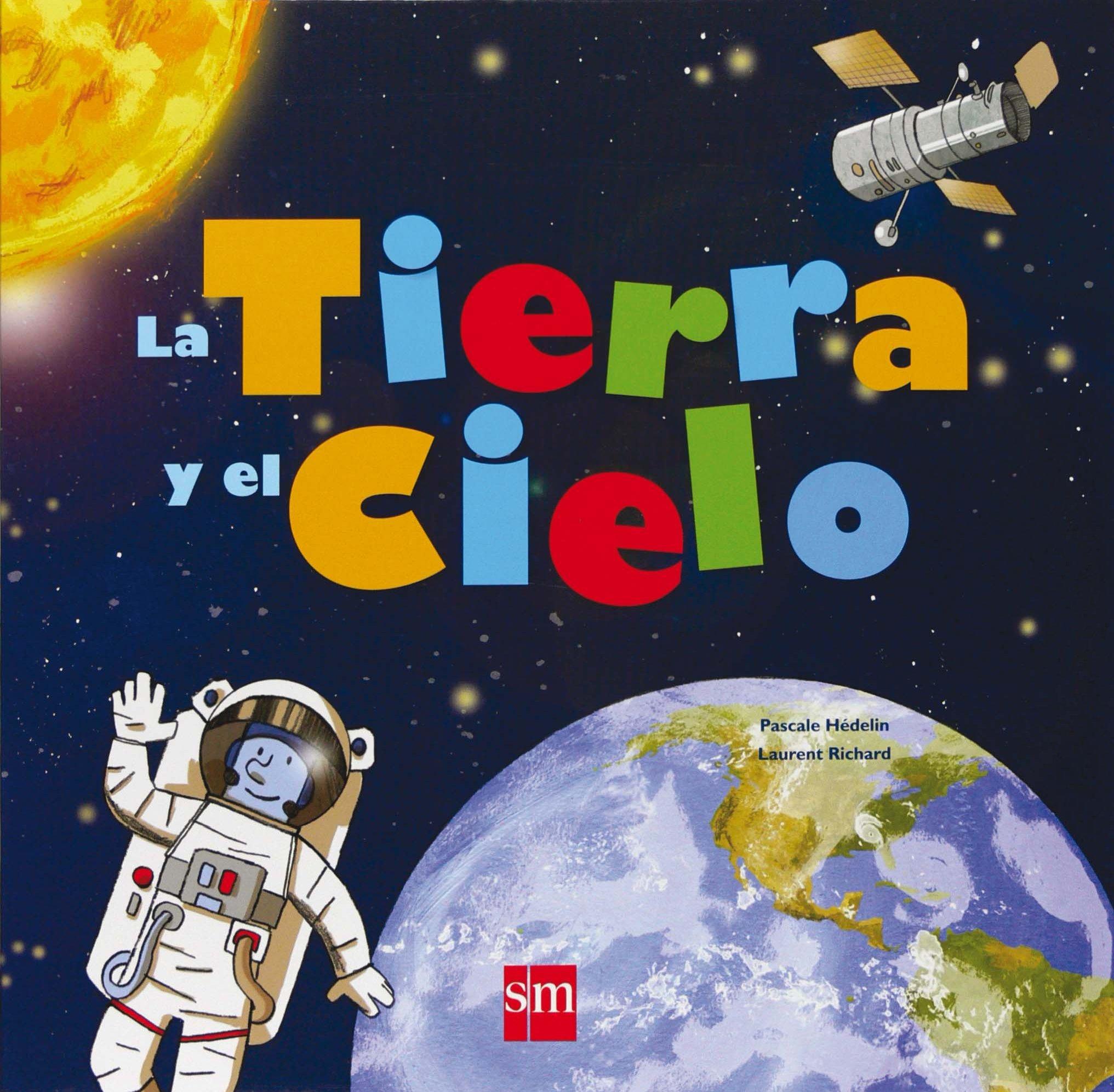 La tierra y el cielo (Mis primeras enciplopedias temáticas) (Spanisch)  Gebundenes Buch – 1. Juni 2009